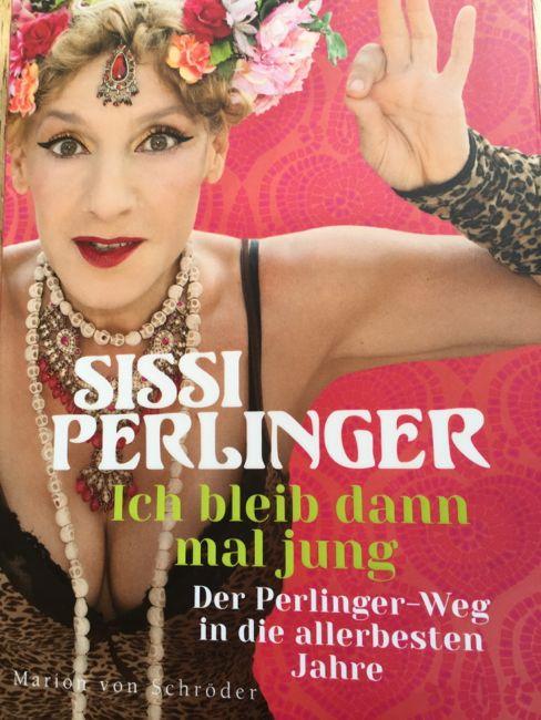 """Leichte Sommerlektüre zum Thema """"Älterwerden"""": Sissi Perlinger - Ich bleib dann mal jung!"""