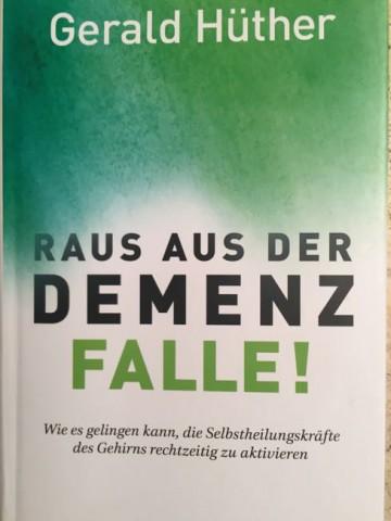 Gerald Hüthers neues Buch: Raus aus der Demenzfalle!